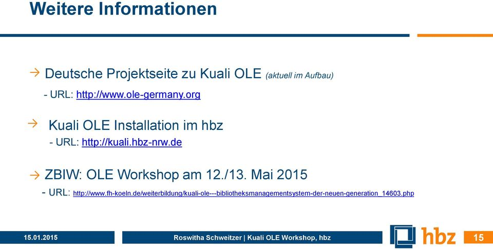 de ZBIW: OLE Workshop am 12./13. Mai 2015 - URL: http://www.fh-koeln.
