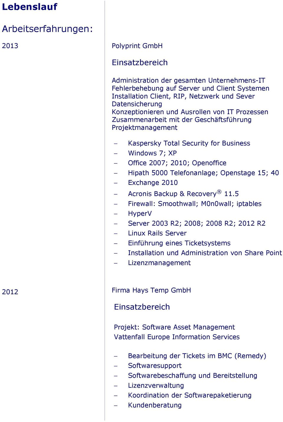 Openoffice Hipath 5000 Telefonanlage; Openstage 15; 40 Exchange 2010 Acronis Backup & Recovery 11.