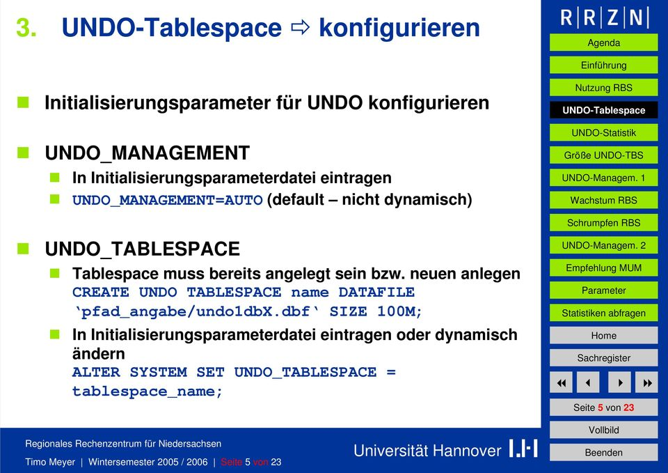 neuen anlegen CREATE UNDO TABLESPACE name DATAFILE pfad_angabe/undo1dbx.