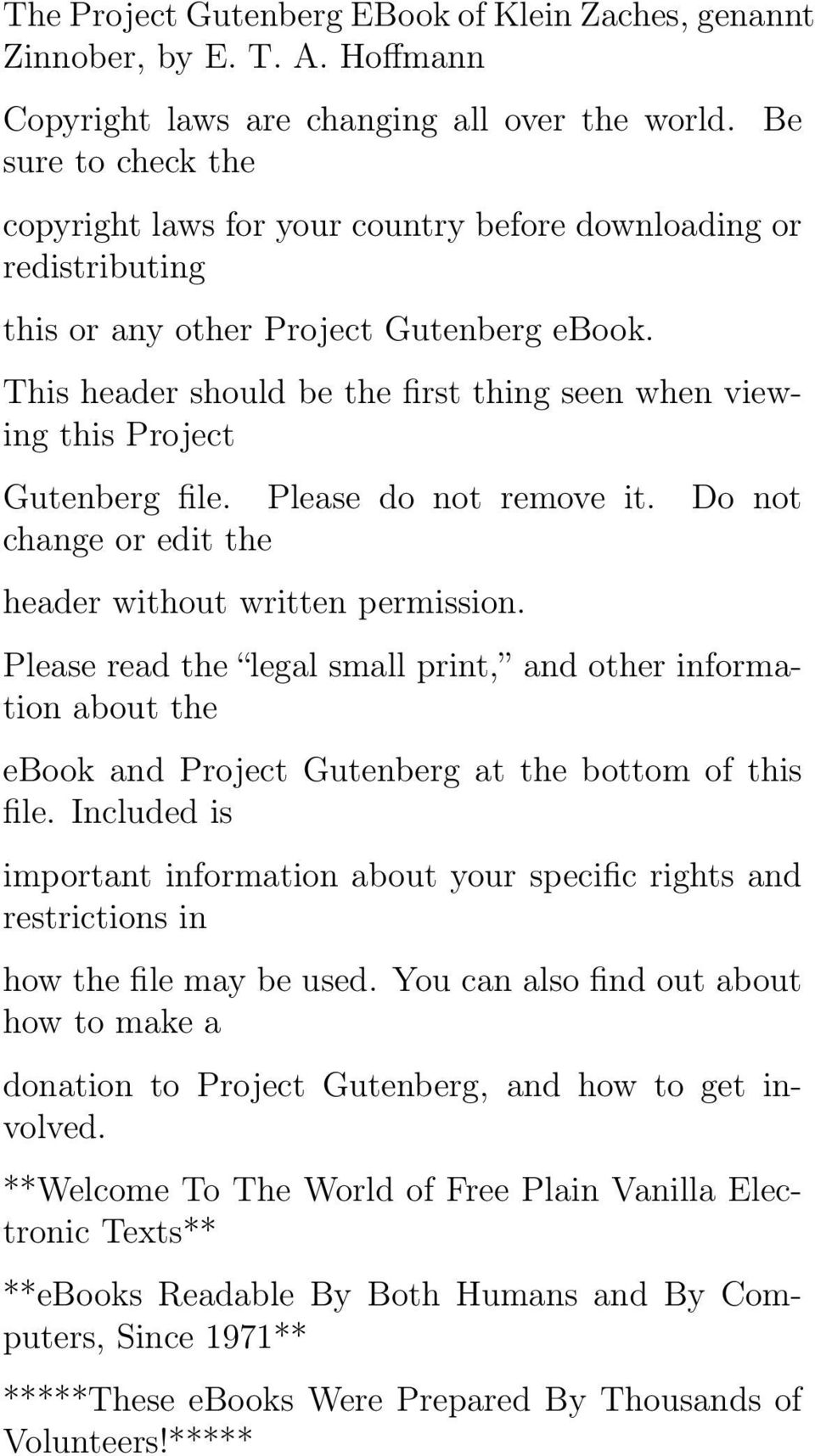 This header should be the first thing seen when viewing this Project Gutenberg file. Please do not remove it. Do not change or edit the header without written permission.