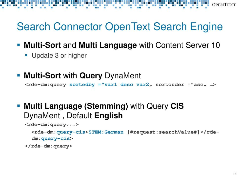 "sortorder =""asc > Multi Language (Stemming) with Query CIS DynaMent, Default English"