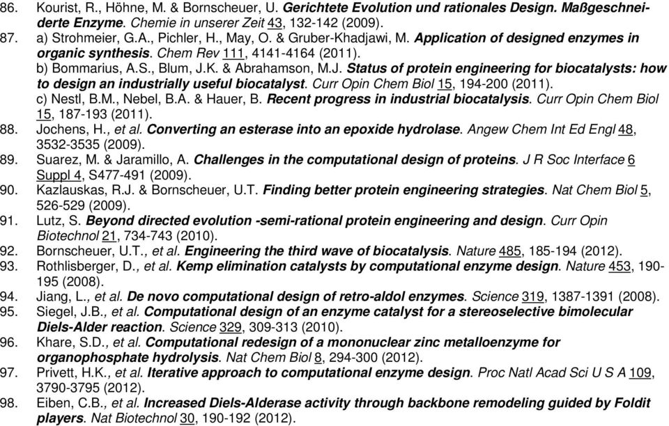K. & Abrahamson, M.J. Status of protein engineering for biocatalysts: how to design an industrially useful biocatalyst. Curr Opin Chem Biol 15, 194-200 (2011). c) Nestl, B.M., Nebel, B.A. & Hauer, B.