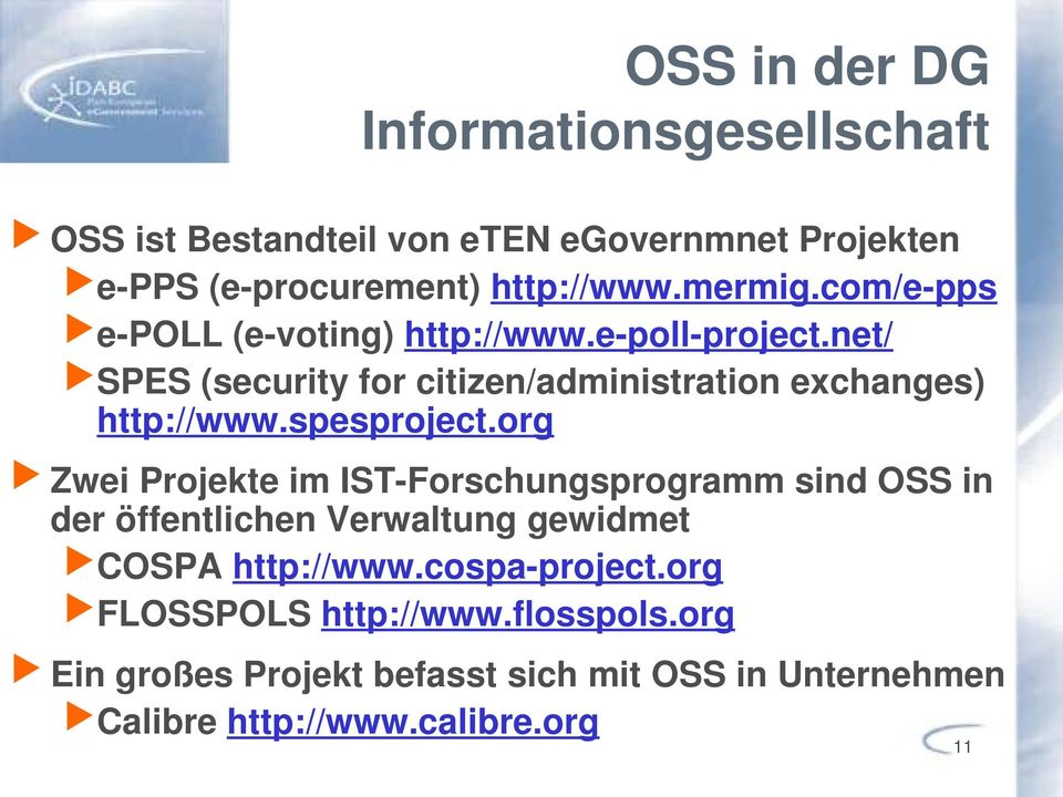 net/ SPES (security for citizen/administration exchanges) http://www.spesproject.