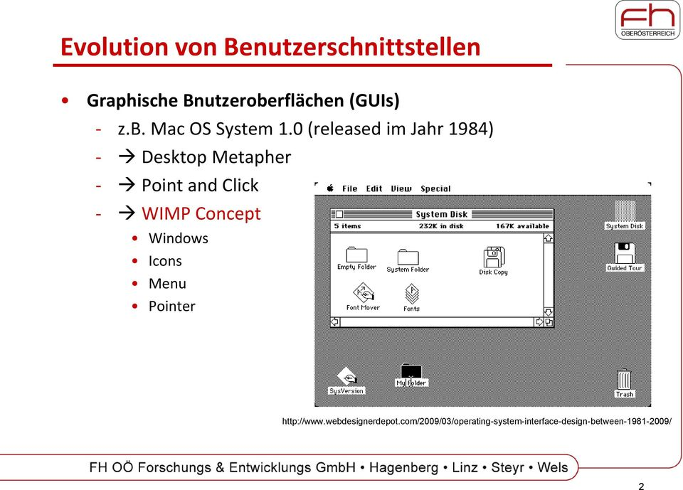 0 (released im Jahr 1984) - Desktop Metapher - Point and Click - WIMP