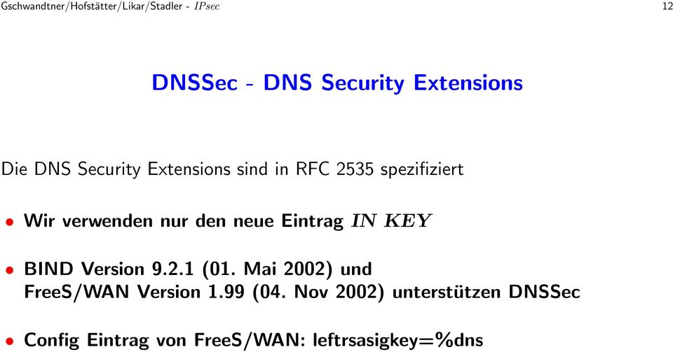 neue Eintrag IN KEY BIND Version 9.2.1 (01. Mai 2002) und FreeS/WAN Version 1.