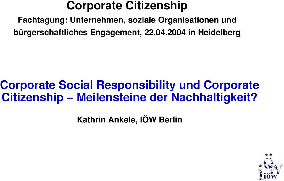 2004 in Heidelberg Corporate Social Responsibility und