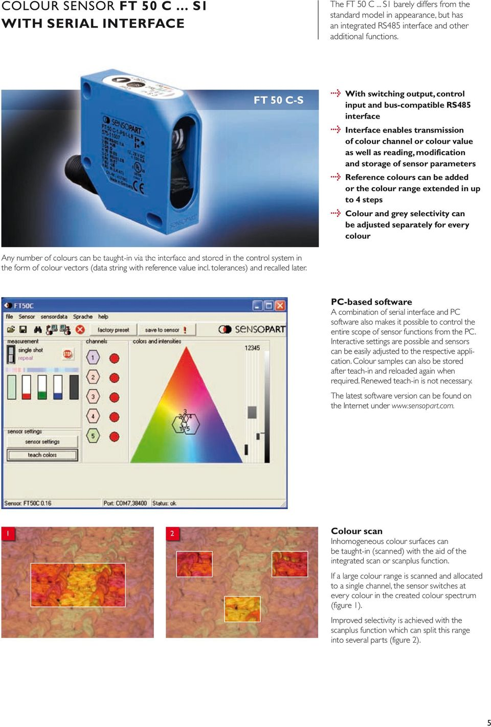 sensor parameters > Reference colours can be added or the colour range extended in up to 4 steps > Colour and grey selectivity can be adjusted separately for every colour Any number of colours can be