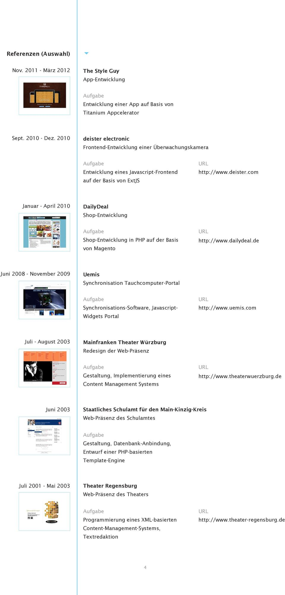 dailydeal.de Juni 2008 - November 2009 Uemis Synchronisation Tauchcomputer-Portal Synchronisations-Software, Javascript- Widgets Portal http://www.uemis.