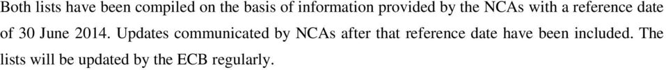 Updates communicated by NCAs after that reference date have