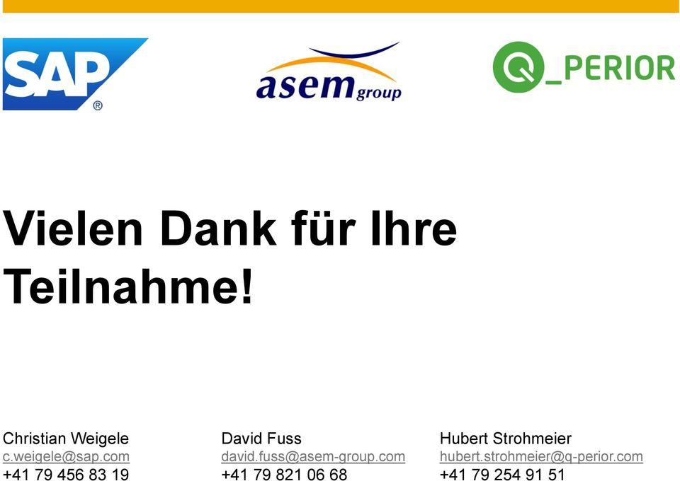 weigele@sap.com david.fuss@asem-group.com hubert.