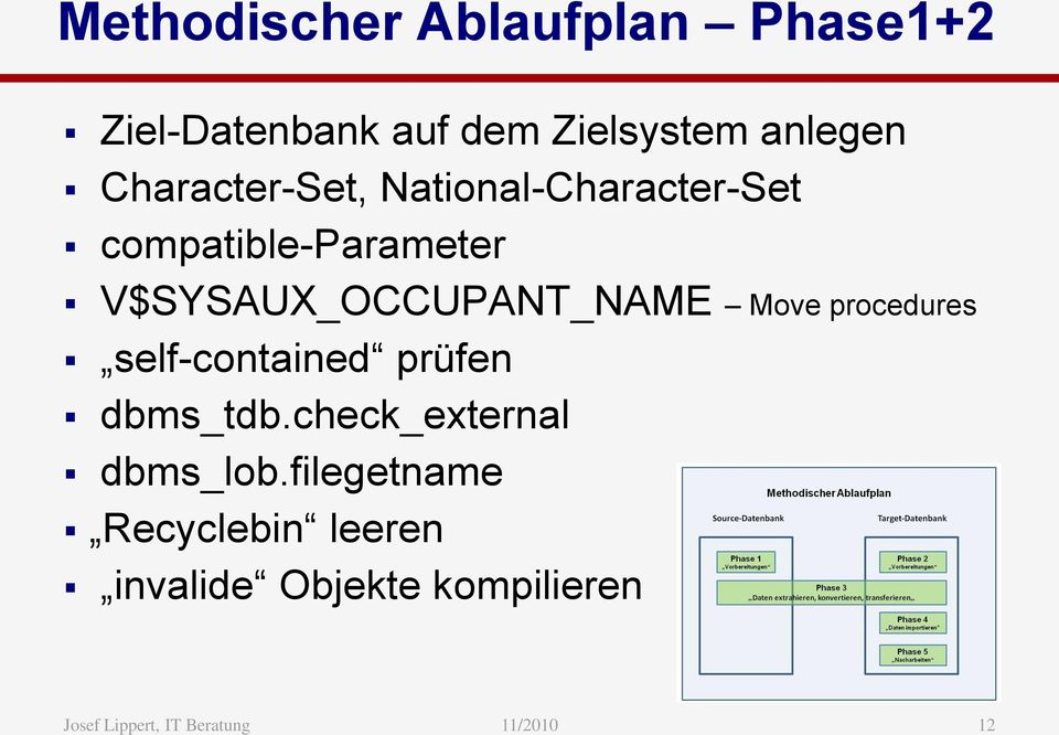 V$SYSAUX_OCCUPANT_NAME Move procedures self-contained prüfen dbms_tdb.
