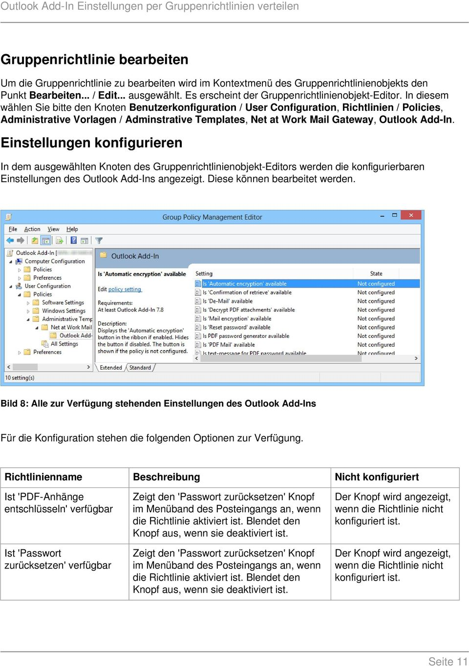 In diesem wählen Sie bitte den Knoten Benutzerkonfiguration / User Configuration, Richtlinien / Policies, Administrative Vorlagen / Adminstrative Templates, Net at Work Mail Gateway, Outlook Add-In.