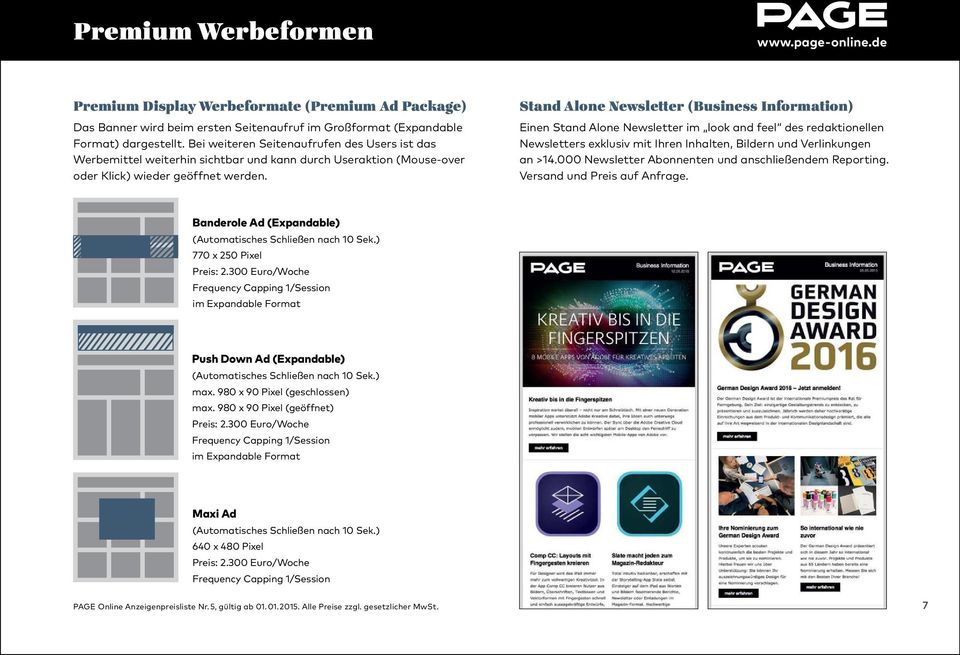Stand Alone Newsletter (Business Information) Einen Stand Alone Newsletter im look and feel des redaktionellen Newsletters exklusiv mit Ihren Inhalten, Bildern und Verlinkungen an >14.