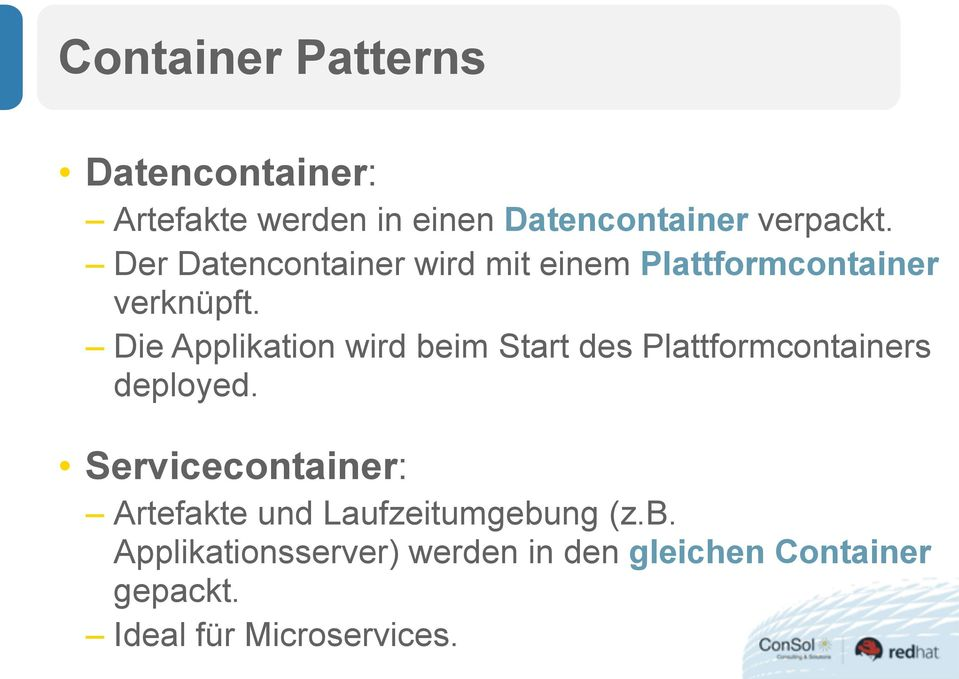 Die Applikation wird beim Start des Plattformcontainers deployed.