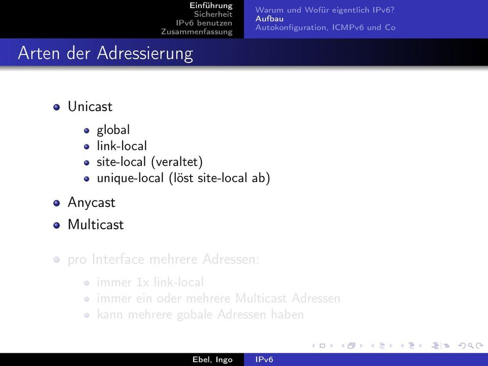 (löst site-local ab) Multicast pro Interface mehrere Adressen: immer 1x
