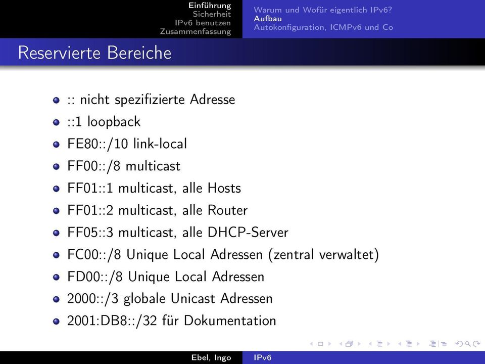 multicast, alle Hosts FF01::2 multicast, alle Router FF05::3 multicast, alle DHCP-Server