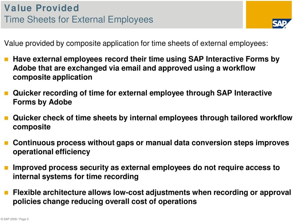 sheets by internal employees through tailored workflow composite Continuous process without gaps or manual data conversion steps improves operational efficiency Improved process security as external