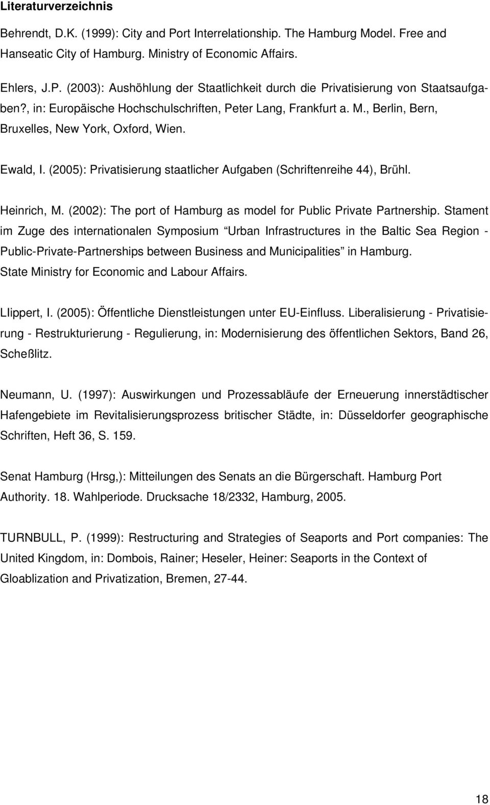 Heinrich, M. (2002): The port of Hamburg as model for Public Private Partnership.
