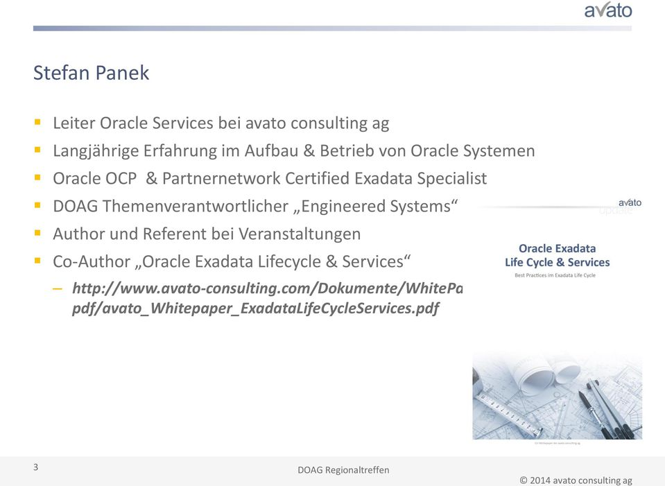 Engineered Systems Author und Referent bei Veranstaltungen Co-Author Oracle Exadata Lifecycle & Services