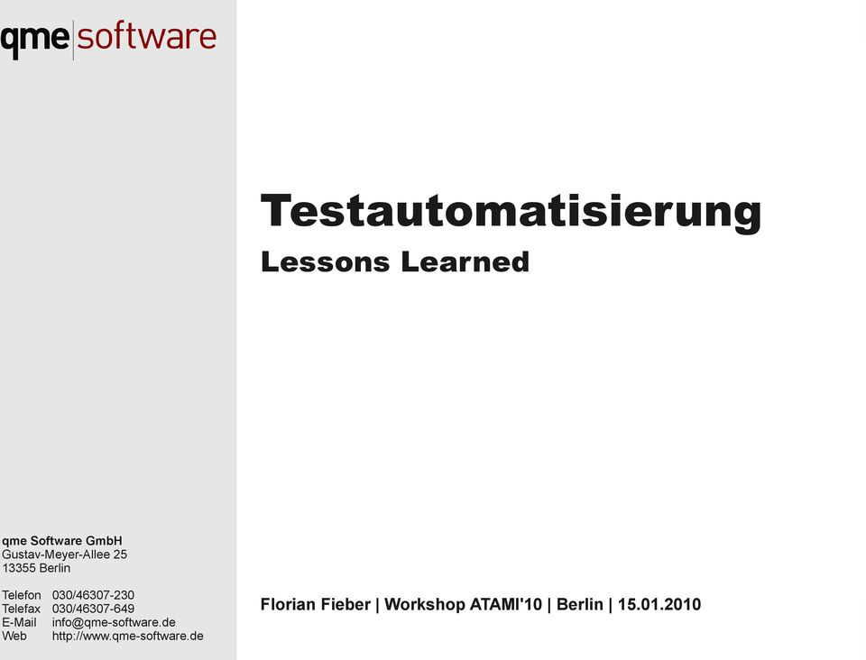 info@qme-software.de GmbH Testautomatisierung Lessons Learned ATAMI'10 15.01.