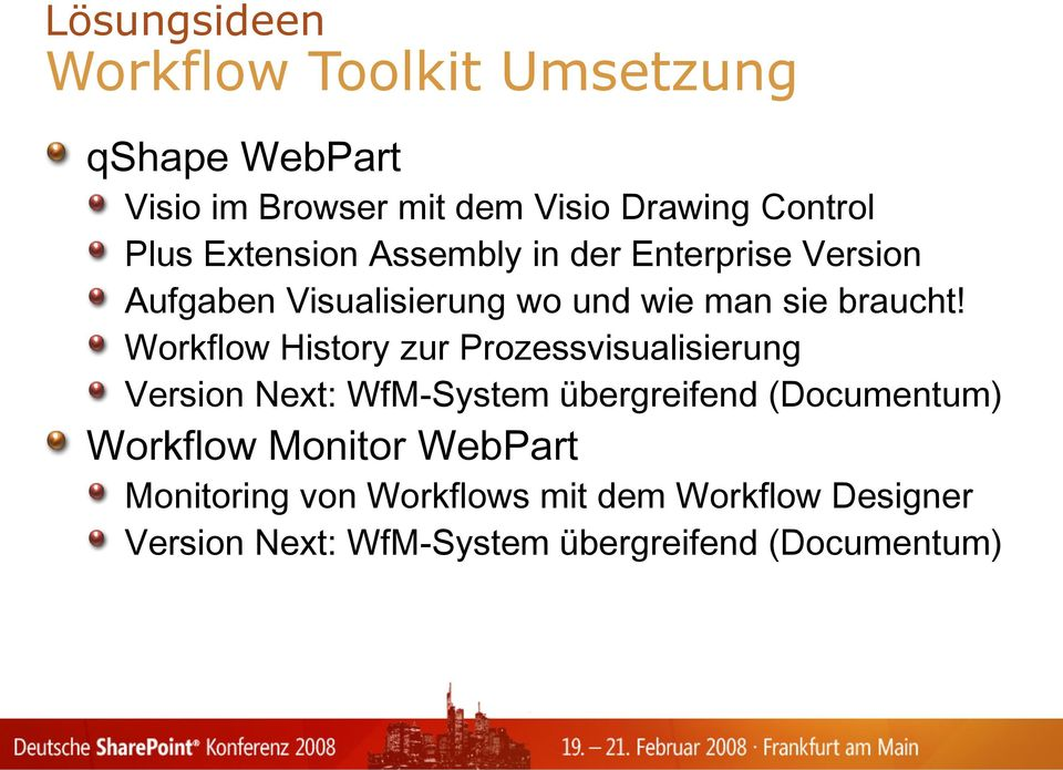 Workflow History zur Prozessvisualisierung Version Next: WfM-System übergreifend (Documentum) Workflow