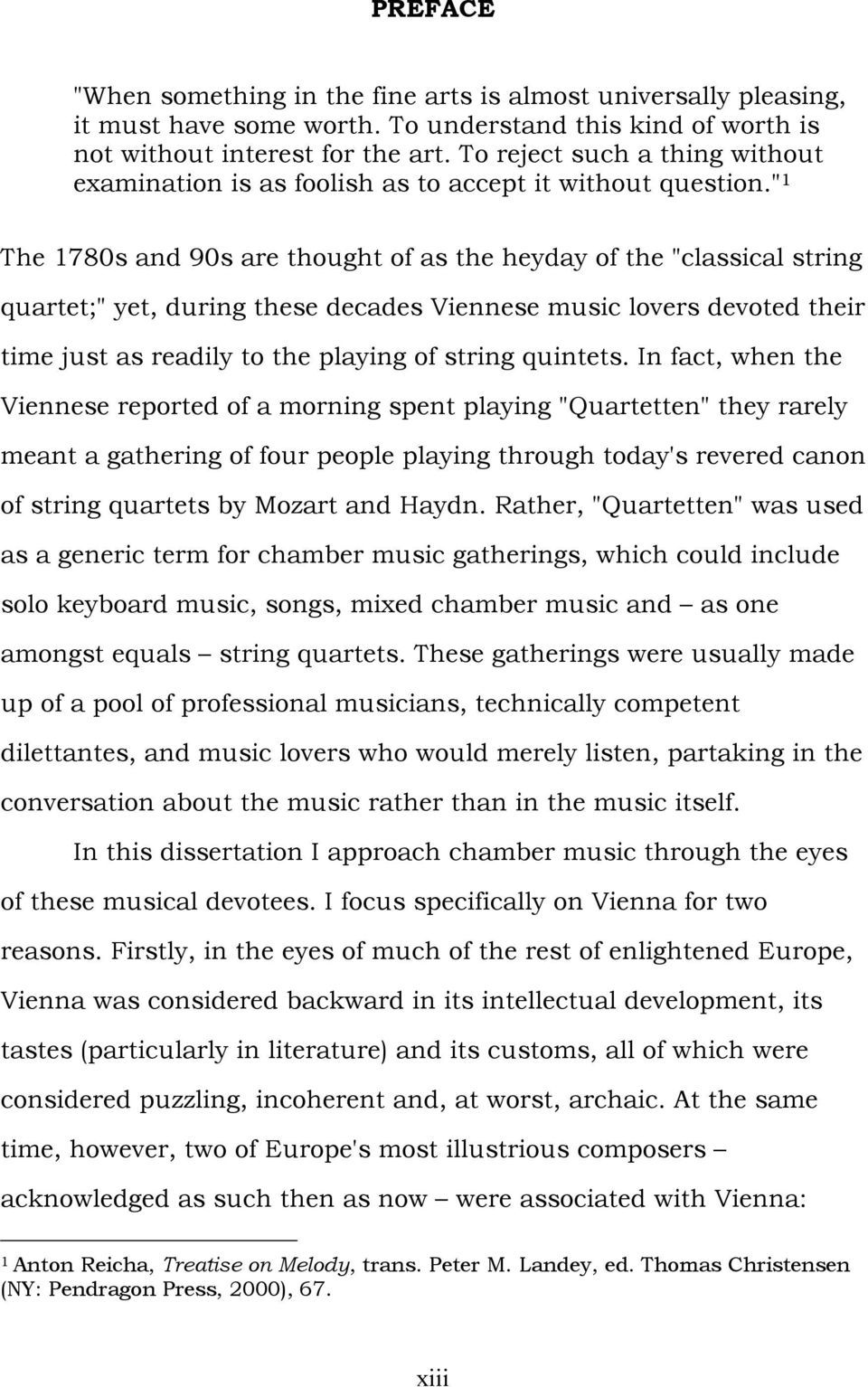 """ 1 The 1780s and 90s are thought of as the heyday of the ""classical string quartet;"" yet, during these decades Viennese music lovers devoted their time just as readily to the playing of string"