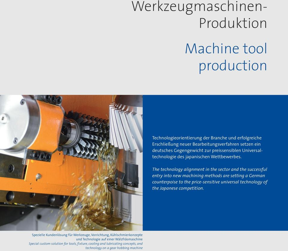 The technology alignment in the sector and the successful entry into new machining methods are setting a German counterpoise to the price-sensitive universal technology