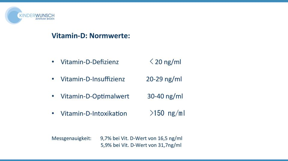 30-40 ng/ml Vitamin- D- IntoxikaCon >150 ng/ml
