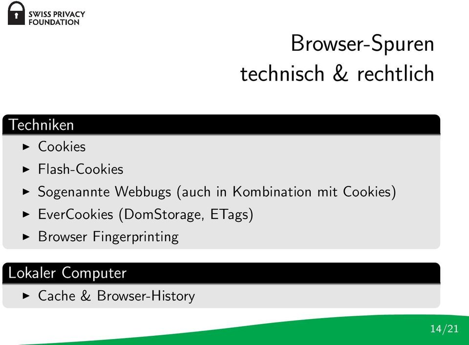 mit Cookies) EverCookies (DomStorage, ETags) Browser