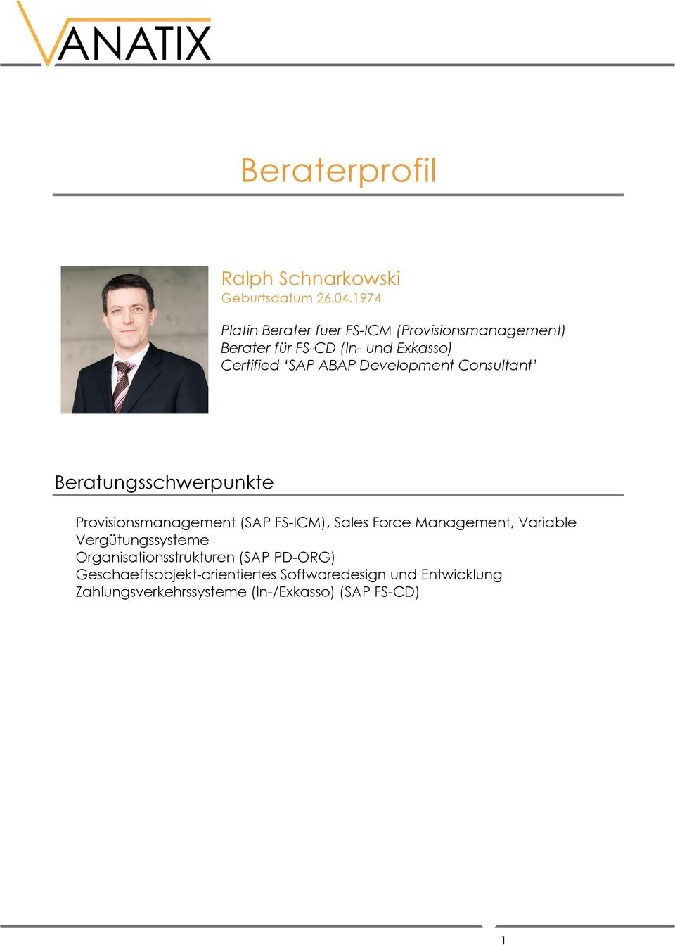 Development Consultant Beratungsschwerpunkte Provisionsmanagement (SAP FS-ICM), Sales Force Management,