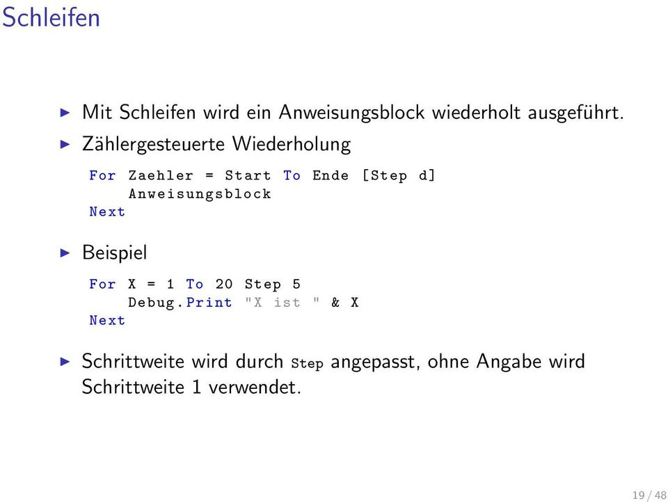 Anweisungsblock Next Beispiel For X = 1 To 20 Step 5 Debug.