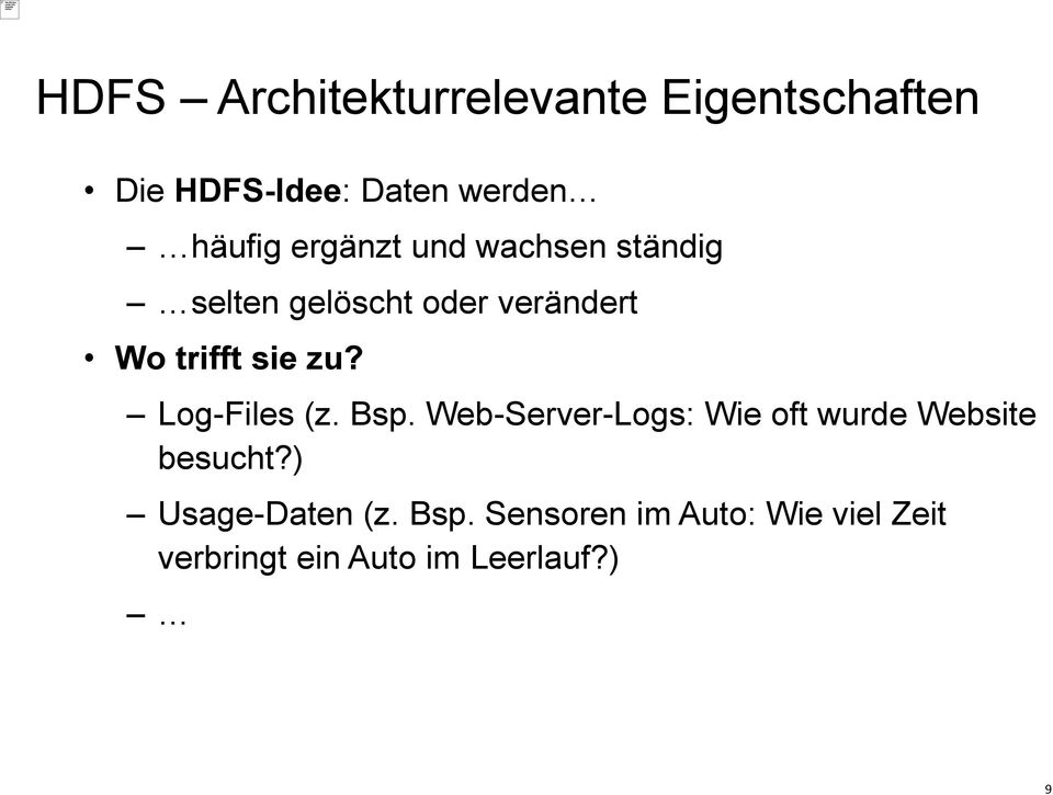 Log-Files (z. Bsp. Web-Server-Logs: Wie oft wurde Website besucht?