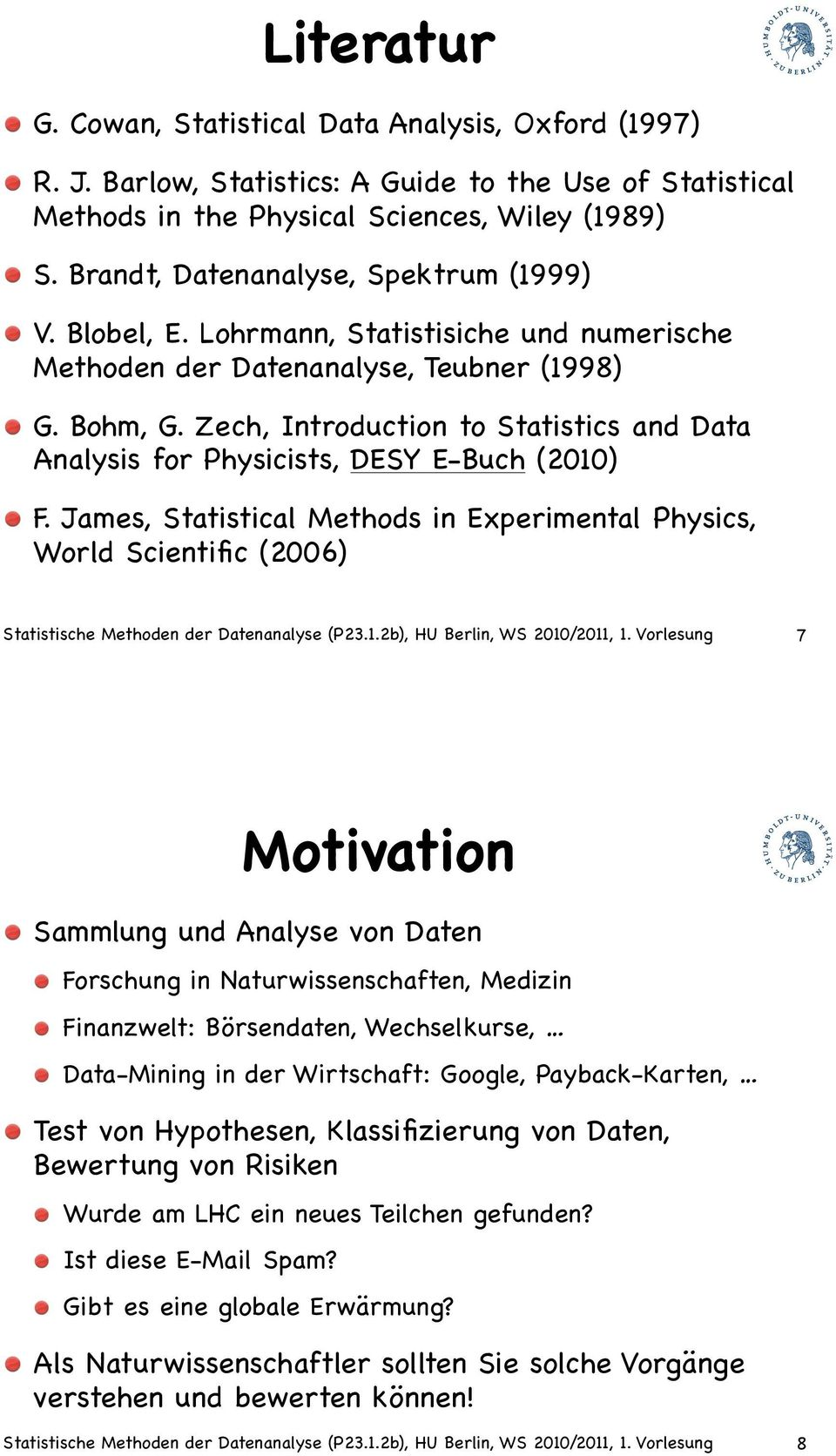 Zech, Introduction to Statistics and Data Analysis for Physicists, DESY E-Buch (2010) F.