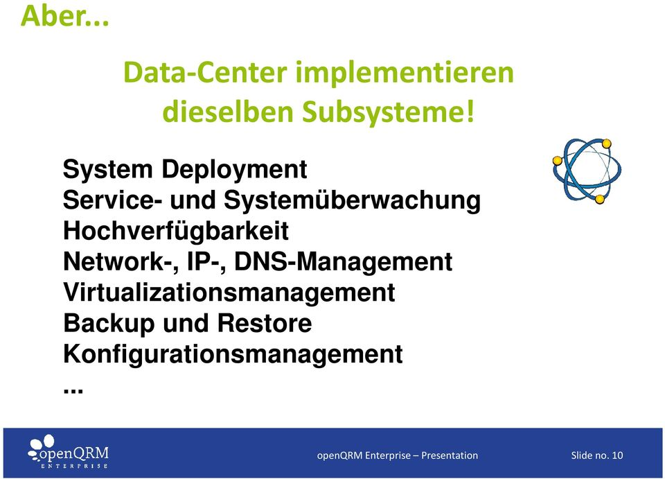 Network-, IP-, DNS-Management Virtualizationsmanagement Backup und