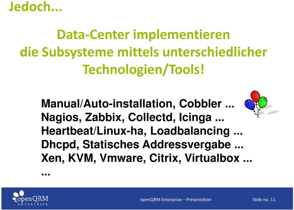 Technologien/Tools! Manual/Auto-installation, Cobbler.