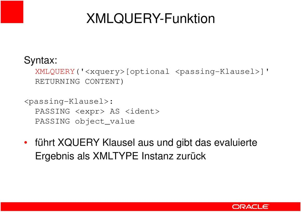 PASSING <expr> AS <ident> PASSING object_value führt XQUERY