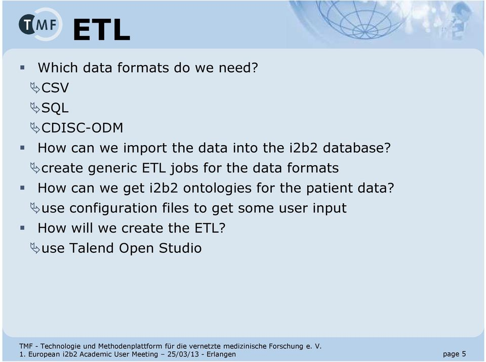 create generic ETL jobs for the data formats How can we get i2b2 ontologies for the patient