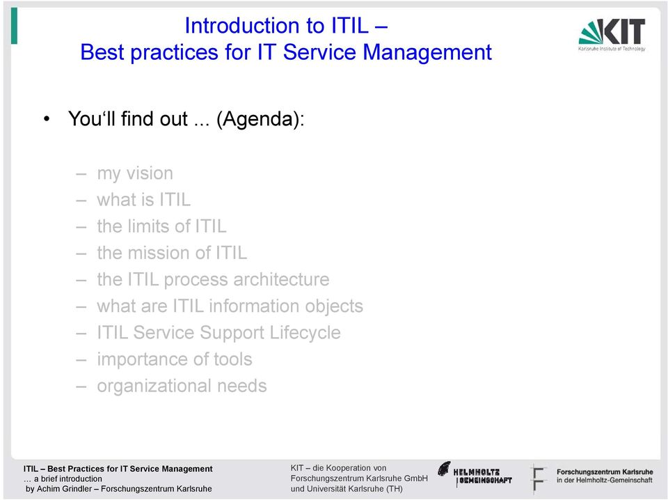 .. (Agenda): my vision what is ITIL the limits of ITIL the mission of