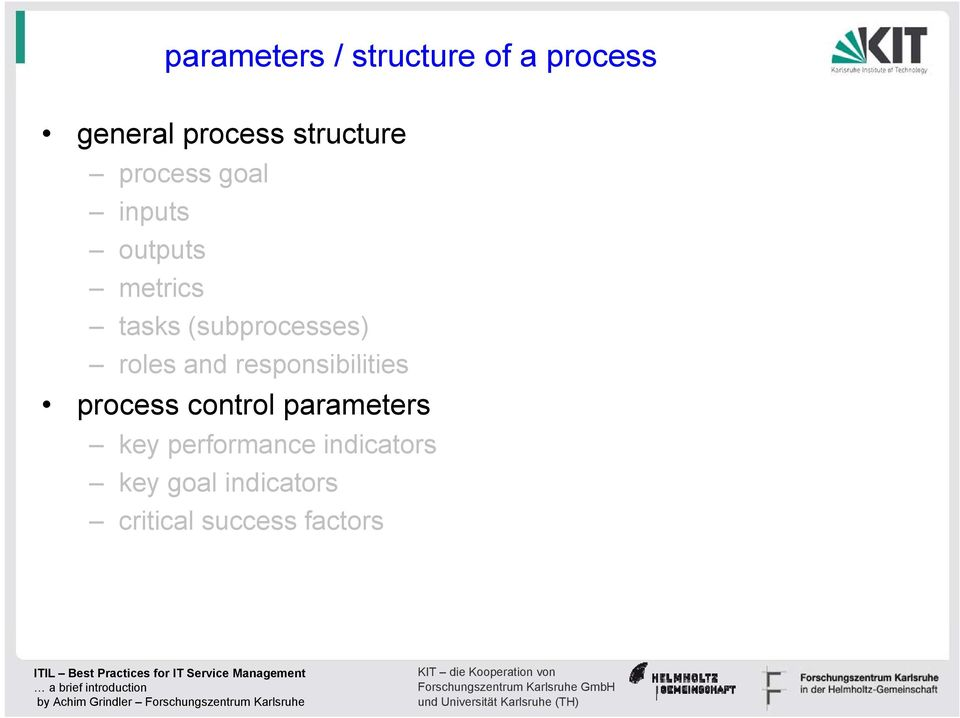 (subprocesses) roles and responsibilities process control