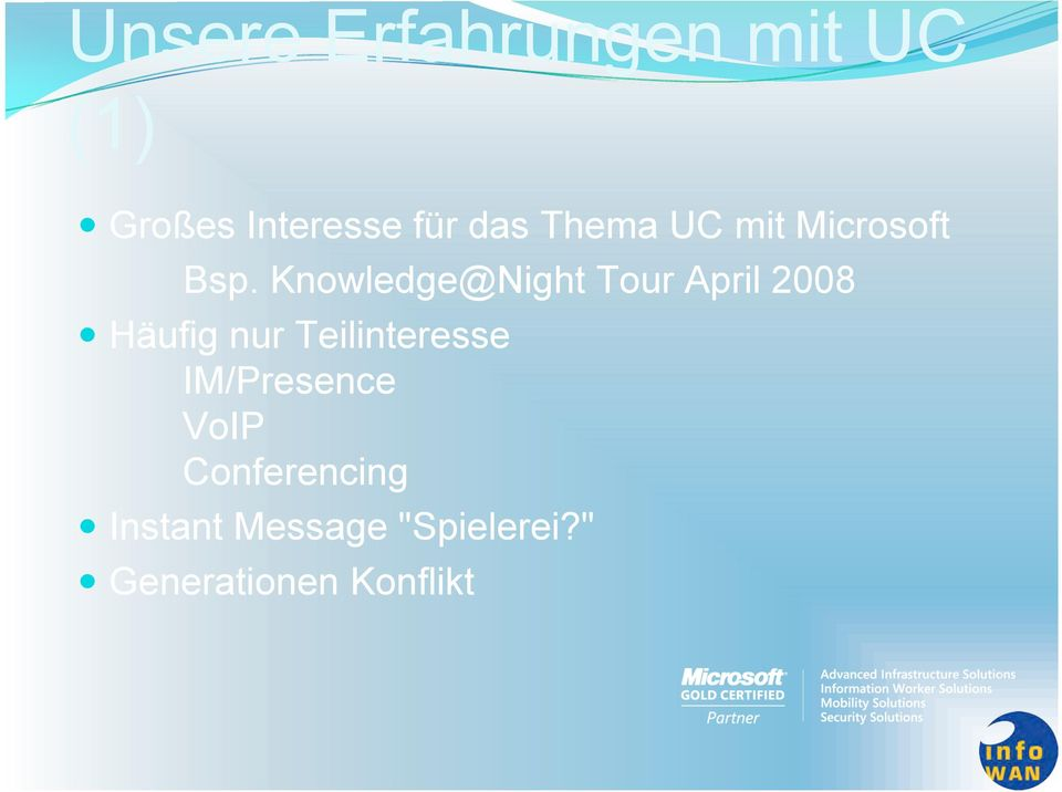 Knowledge@Night Tour April 2008 Häufig nur