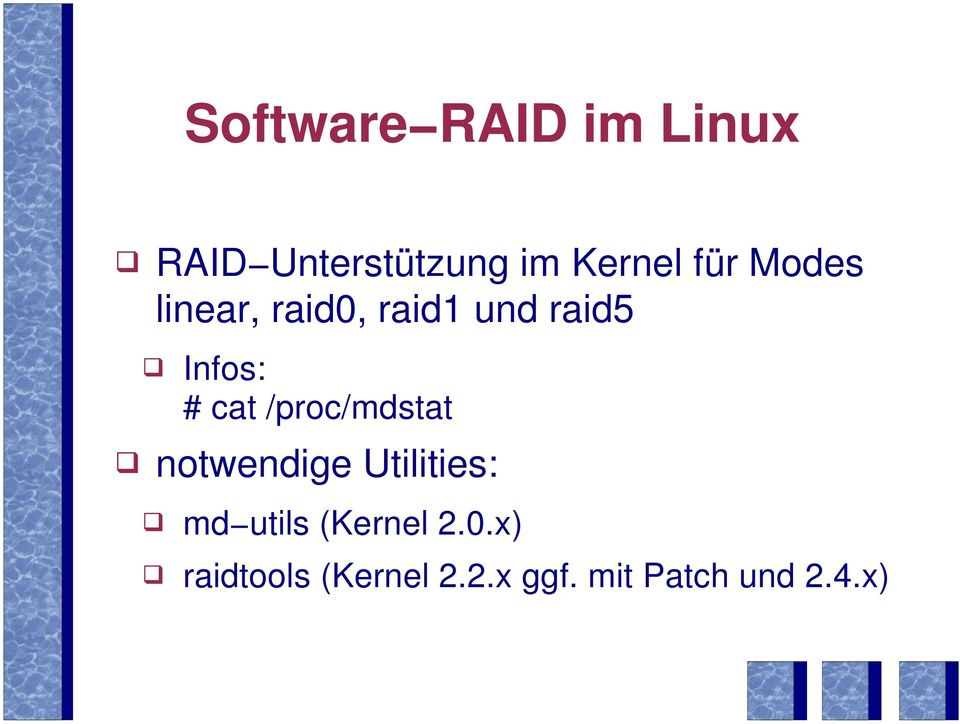 /proc/mdstat ' notwendige Utilities: ' md utils (Kernel
