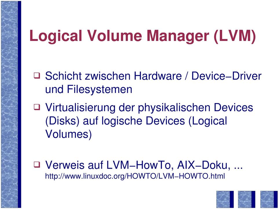 Devices (Disks) auf logische Devices (Logical Volumes) ' Verweis