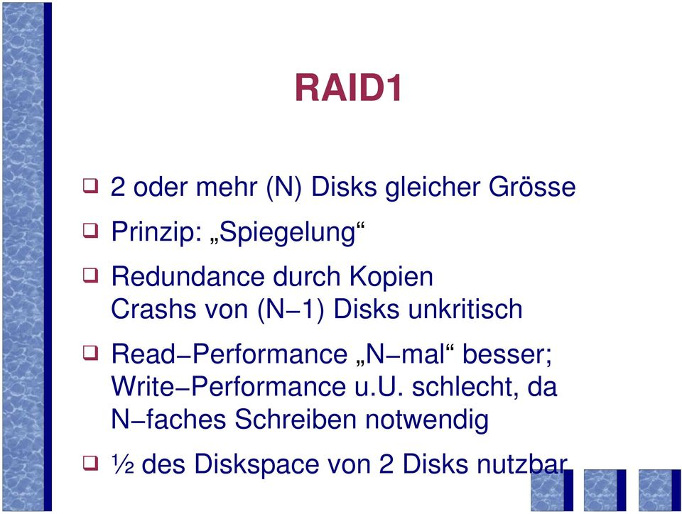 unkritisch ' Read Performance N mal besser; Write Performance