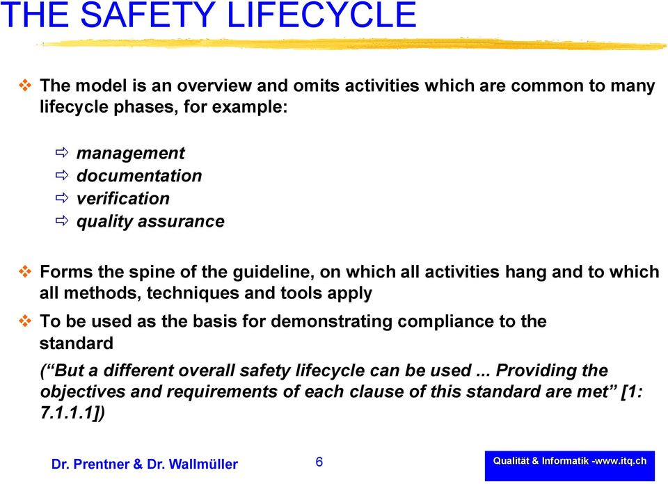 techniques and tools apply To be used as the basis for demonstrating compliance to the standard ( But a different overall safety lifecycle