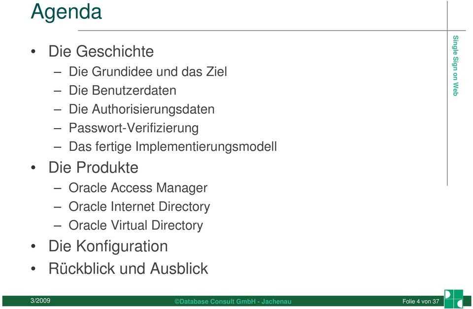 Implementierungsmodell Die Produkte Oracle Access Manager Oracle
