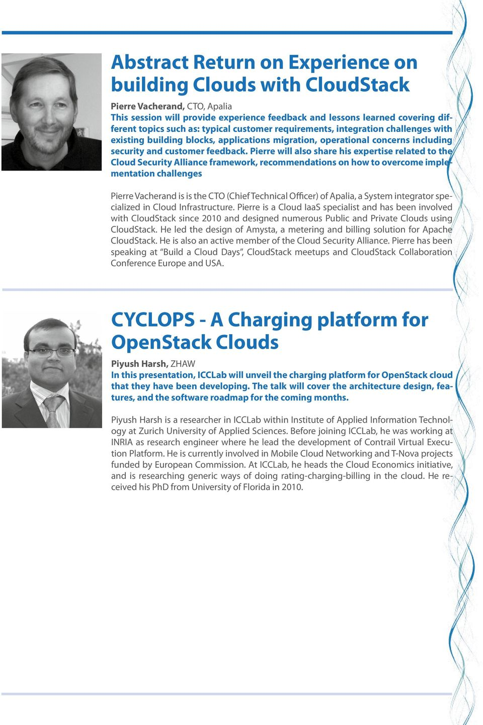 Pierre will also share his expertise related to the Cloud Security Alliance framework, recommendations on how to overcome implementation challenges Pierre Vacherand is is the CTO (Chief Technical