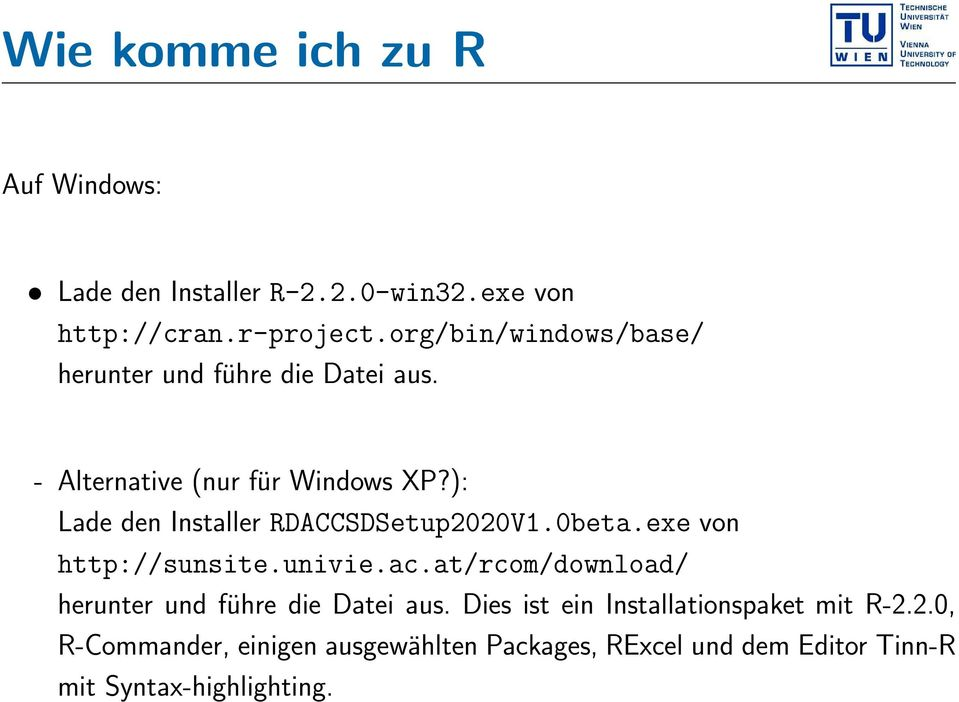 ): Lade den Installer RDACCSDSetup2020V1.0beta.exe von http://sunsite.univie.ac.