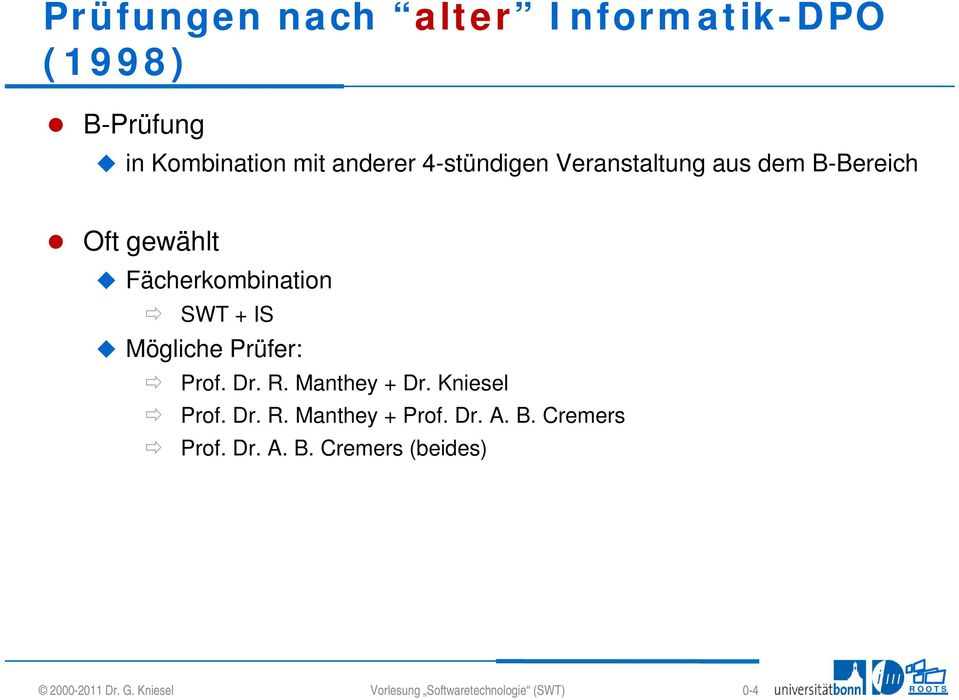 Dr. R. Manthey + Dr. Kniesel Prof. Dr. R. Manthey + Prof. Dr. A. B.
