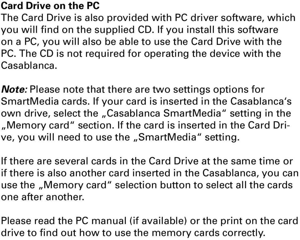 Note: Please note that there are two settings options for SmartMedia cards. If your card is inserted in the Casablanca s own drive, select the Casablanca SmartMedia setting in the Memory card section.