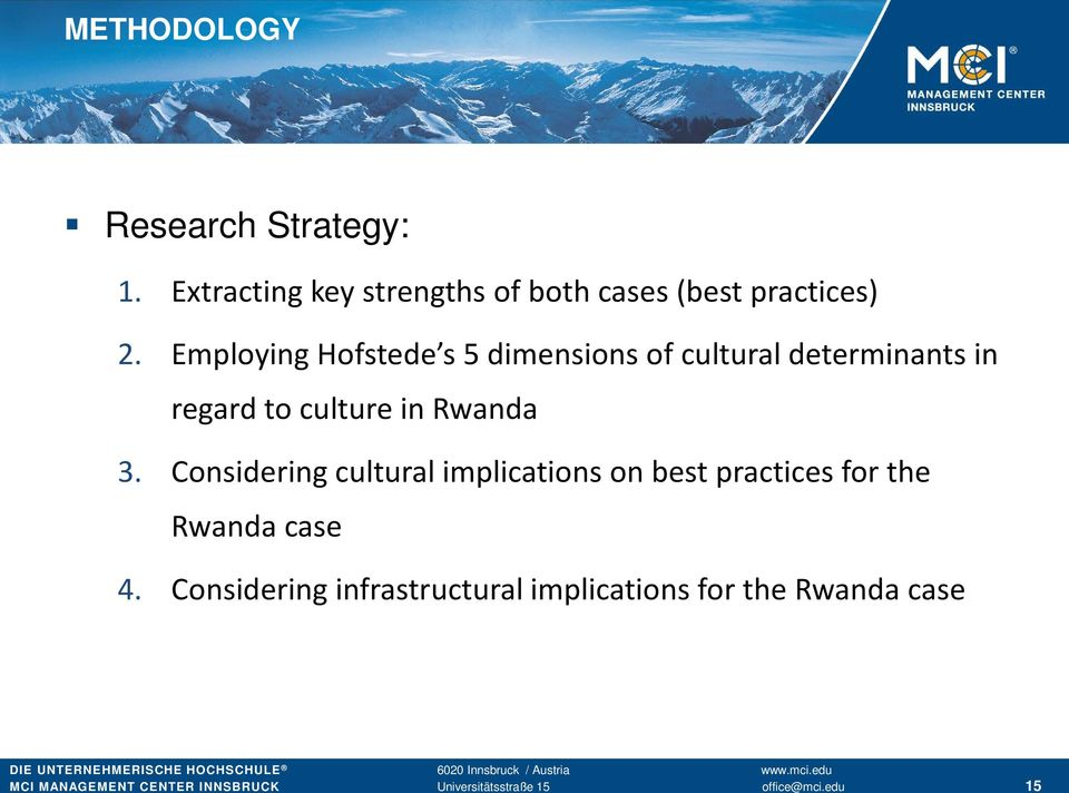 Considering cultural implications on best practices for the Rwanda case 4.